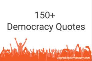 150+ Democracy Quotes