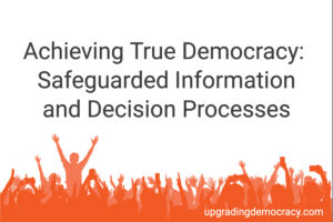 Safeguarded Information and Democratic Processes